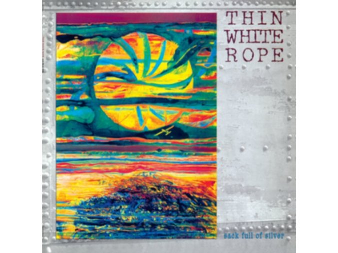 THIN WHITE ROPE - Sack Full Of Silver (LP)