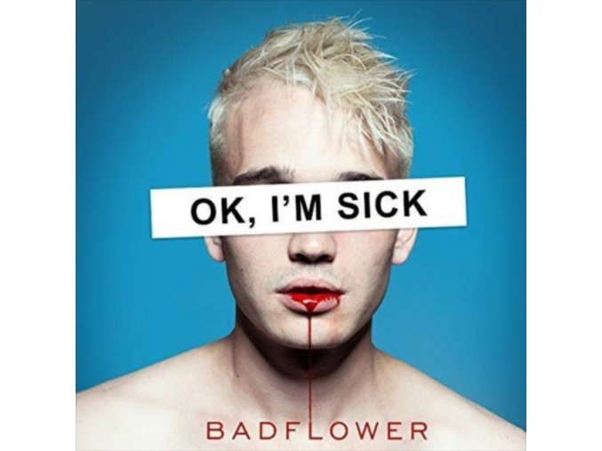 BADFLOWER - Ok Im Sick (LP)