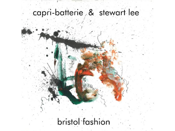 CAPRI-BATTERIE & STEWART LEE - Bristol Fashion (LP)