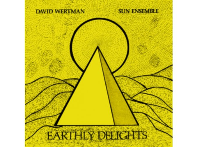 DAVID WERTMAN & SUN ENSEMBLE - Earthly Delights (LP)