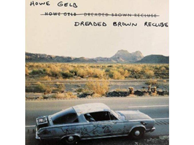 HOWE GELB - Dreaded Brown Recluse (RSD 2019) (LP)