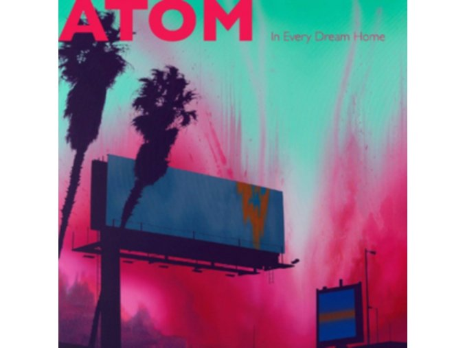 ATOM - In Every Dream Home (Coloured Vinyl) (LP)