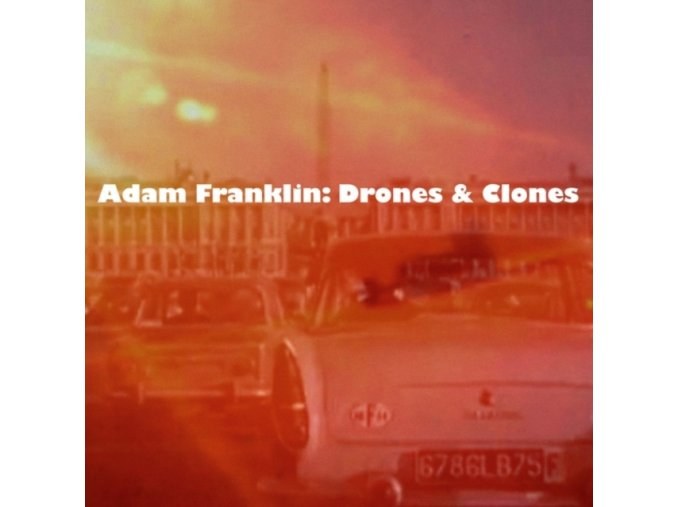 ADAM FRANKLIN - Drones And Clones: 10 Songs No Words (LP)