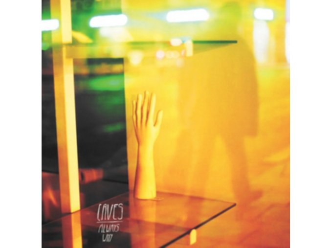 CAVES - Always Why (LP)