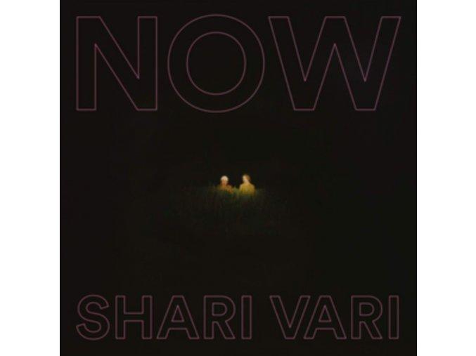 SHARI VARI - Now (LP)
