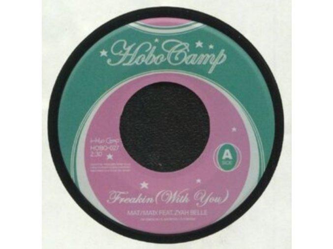 "MAT/MATIX - Freakin (With You) / You Make It Strange (Feat. Zyah Belle / Boydude) (7"" Vinyl)"