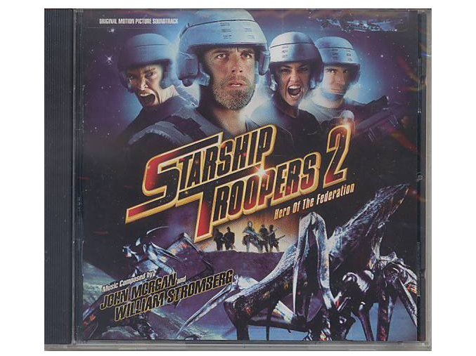 Hvězdná pěchota 2: Hrdinové Federace (soundtrack - CD) Starship Troopers 2: Hero of the Federation