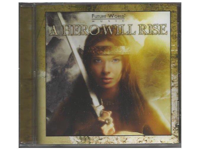 Future World Music: A Hero Will Rise (CD)