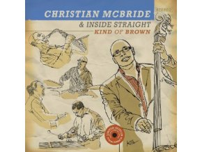 CHRISTIAN MCBRIDE - Kind Of Brown (LP)