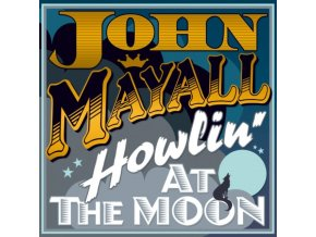 JOHN MAYALL & THE BLUEBREAKERS - Howlin At The Moon (LP)