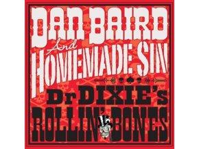 DAN BAIRD & HOMEMADE SIN - Dr Dixies Rollin Bones (LP)