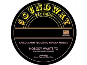 """CHICO MANN - Nobody Wants To (Feat Kendra Morris) (7"""" Vinyl)"""