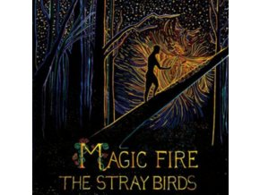 STRAY BIRDS - Magic Fire (LP)