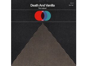 "DEATH AND VANILLA - From Above (7"" Vinyl)"