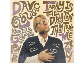 DAVE CLOUD  THE GOSPEL OF POWER - Today Is The Day That They Take Me Away (LP)