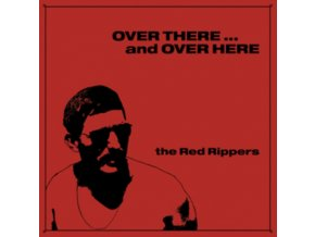 RED RIPPERS - Over There And Over Here (LP)