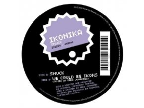 "IKONIKA - Smuck (12"" Vinyl)"