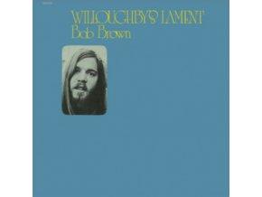 BOB BROWN - Willoughbys Lament (LP)