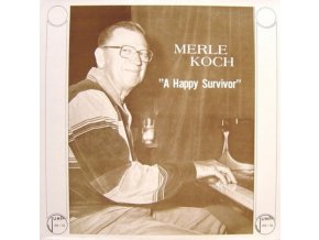 MERLE KOCH - A Happy Survivor (LP)