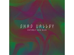 CHAD VALLEY - Entirely New Blue (LP)
