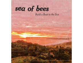 SEA OF BEES - Build A Boat To The Sun  (LP)