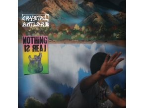 CRYSTAL ANTLERS - Nothing Is Real (LP)