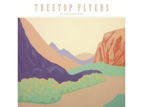 TREETOP FLYERS - The Mountain Moves (LP)