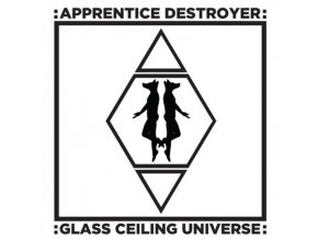 APPRENTICE DESTROYER - Glass Ceiling Universe (LP)