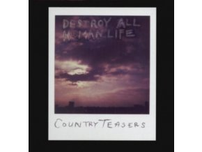 COUNTRY TEASERS - Destroy All Human Life (LP)