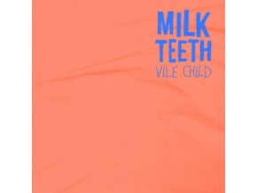 MILK TEETH - Vile Child (LP)