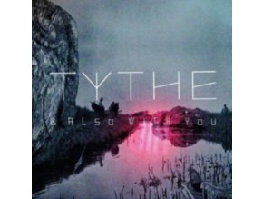 TYTHE - & Also With You (LP)