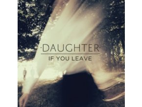DAUGHTER - If You Leave (LP)