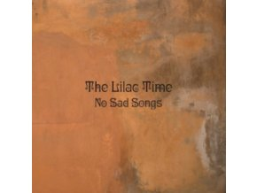 LILAC TIME - No Sad Songs (LP)