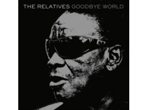 RELATIVES - Goodbye World (LP)