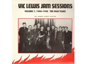 VIC LEWIS - Jam Sessions Volume 1: 1944-1945 The War Years - The Johnny Nince Session (LP)
