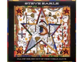 STEVE EARLE - ILl Never Get Out Of This World Alive (LP)
