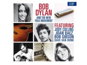 BOB DYLAN & THE NEW FOLK MOVEMENT - Featuring Judy Collins. Joan Baez. Bob Gibson. Dave Van Ronk (LP)