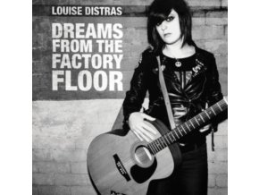 LOUISE DISTRAS - Dreams From The Factory Floor (LP)