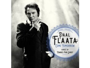 PAAL FLAATA - Come Tomorrow - Songs Of Townes Van Zandt (LP)