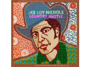 JEB LOY NICHOLS - Country Hustle (LP)