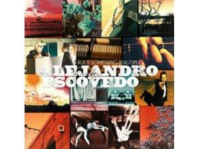 ALEJANDRO ESCOVEDO - Burn Something Beautiful (LP)