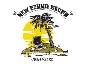 NEW FOUND GLORY - Makes Me Sick (LP)
