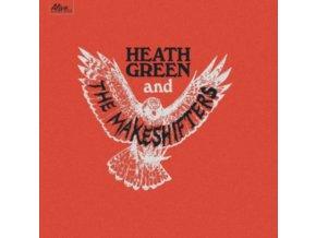 HEATH GREEN AND THE MAKESHIFTERS - Heath Green And The Makeshifters (LP)