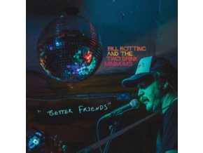 BILL BOTTING  THE TWO DRINK MINIMUMS - Better Friends (LP)