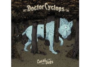 DOCTOR CYCLOPS - Local Dogs (Limited Edition) (LP)