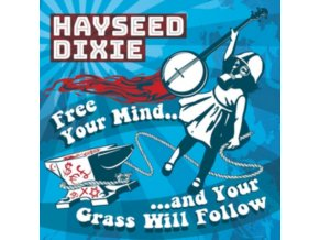 HAYSEED DIXIE - Free Your Mind (LP)