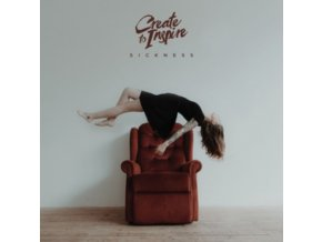 CREATE TO INSPIRE - Sickness (LP)