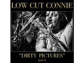 LOW CUT CONNIE - Dirty Pictures (Part 1) (LP)