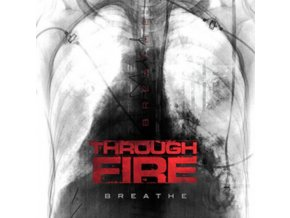 THROUGH FIRE - Breathe (Deluxe Edition) (LP)