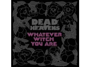 DEAD HEAVENS - Whatever Witch You Are (LP)